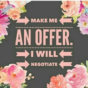 Make me an REASONABLE offer I will negotiate.